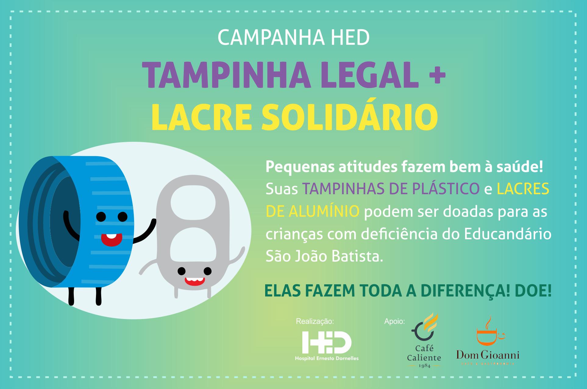 017ca4d196 Campanha HED - Tampinha Legal + Lacre Solidário!